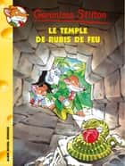 Le Temple du rubis de feu ebook by Geronimo Stilton, Titi Plumederat