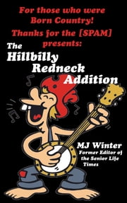 Thanks for the [SPAM] - The Hillbilly Redneck Addition ebook by Mary Jane Winter