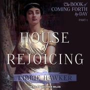 House of Rejoicing audiobook by Libbie Hakwer