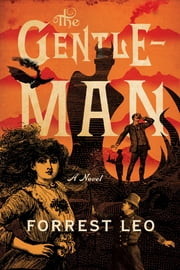 The Gentleman - A Novel ebook by Forrest Leo