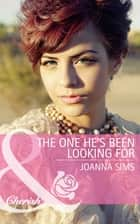 The One He's Been Looking For (Mills & Boon Cherish) ebook by Joanna Sims