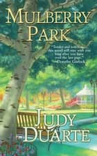 Mulberry Park ebook by Judy Duarte