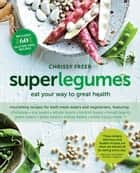 Superlegumes ebook by Chrissy Freer