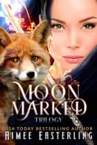 Moon Marked Trilogy ebook by