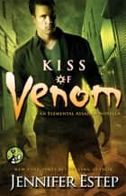 Kiss of Venom ebook by Jennifer Estep