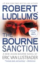 Robert Ludlum's (TM) The Bourne Sanction ebook by Eric Van Lustbader