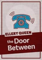 The Door Between ebook by Ellery Queen