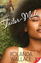 Tailor-Made ebook by Yolanda Wallace