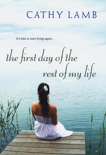 The First Day of the Rest of My Life ebook by Cathy Lamb