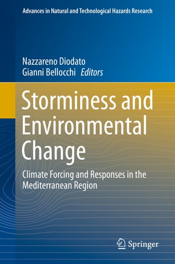 Storminess and Environmental Change - Climate Forcing and Responses in the Mediterranean Region ebook by