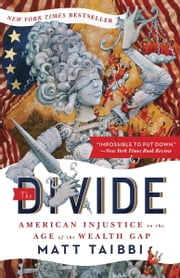 The Divide - American Injustice in the Age of the Wealth Gap ebook by Matt Taibbi,Molly Crabapple