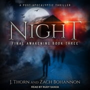 Night - Final Awakening Book Three (A Post-Apocalyptic Thriller) audiobook by J. Thorn, Zach Bohannon