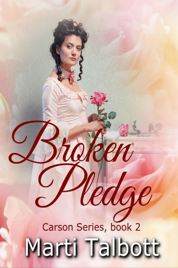 Broken Pledge - A clean historical Romance ebook by Marti Talbott