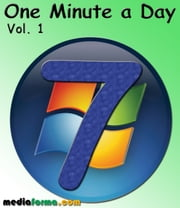 Windows 7 - One Minute a Day Vol 1 ebook by Michel Martin