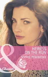 Heiress on the Run (Mills & Boon Cherish) ebook by Sophie Pembroke