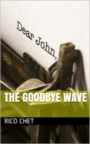 The Goodbye Wave ebook by Rico Chet
