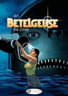 Betelgeuse - Volume 3 - The Other ebook by Leo