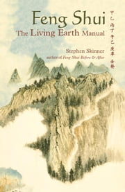 Feng Shui: The Living Earth Manual ebook by Stephen Skinner
