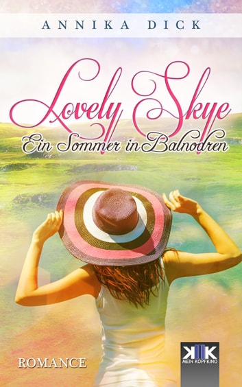 Lovely Skye - Ein Sommer in Balnodren eBook by Annika Dick