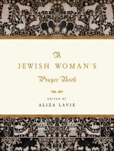 A Jewish Woman's Prayer Book ebook by Aliza Lavie