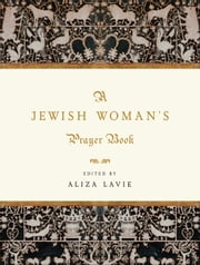 A Jewish Woman's Prayer Book ebook by Kobo.Web.Store.Products.Fields.ContributorFieldViewModel