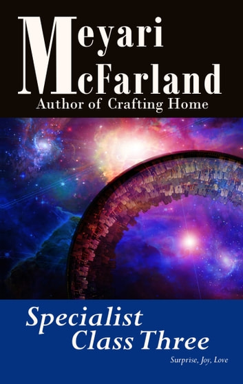 Specialist Class Three ebook by Meyari McFarland