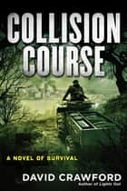 Collision Course ebook by David Crawford