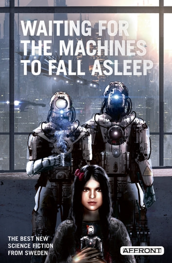 Waiting for the Machines to Fall Asleep ebook by Affront Publishing