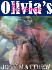 Olivia's Revenge ebook by Joey Matthew