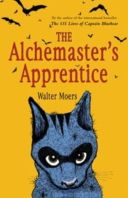 The Alchemaster's Apprentice: A Novel ebook by Walter Moers
