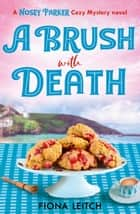 A Brush with Death (A Nosey Parker Cozy Mystery, Book 2) ebook by Fiona Leitch