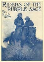 Riders of the Purple Sage 電子書 by Zane Grey