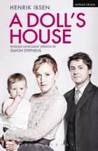 A Doll's House ebook by Henrik Ibsen, Simon Stephens, Simon Stephens