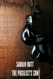 The Pugilist's Son ebook by Saurav