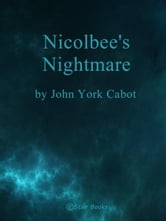 Nicolbee's Nightmares ebook by John York Cabot