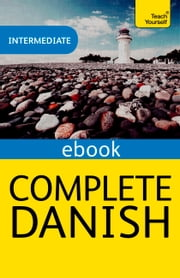 Complete Danish: Teach Yourself eBook ePub ebook by Bente Elsworth