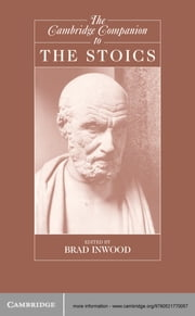 The Cambridge Companion to the Stoics ebook by Brad Inwood