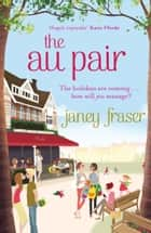 The Au Pair ebook by Janey Fraser