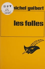 Les Folles ebook by Michel Guibert