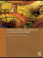 China's Three Decades of Economic Reforms ebook by Xiaohui Liu,Wei Zhang