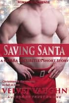 Saving Santa ebook by Velvet Vaughn