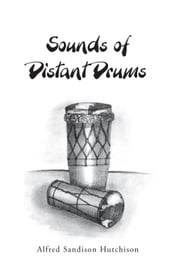 Sounds of Distant Drums ebook by Alfred Sandison Hutchison