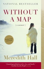 Without a Map - A Memoir ebook by Meredith Hall