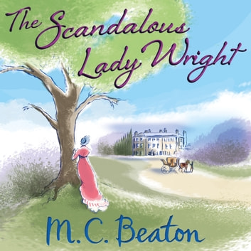 The Scandalous Lady Wright audiobook by M.C. Beaton