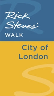 Rick Steves' Walk: City of London ebook by Rick Steves,Gene Openshaw