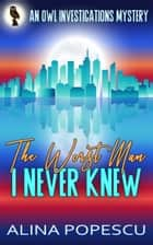 The Worst Man I Never Knew ebook by
