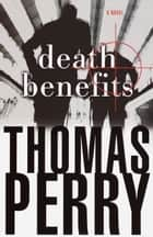 Death Benefits ebook by Thomas Perry