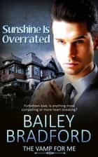 Sunshine is Overrated ebook by Bailey Bradford