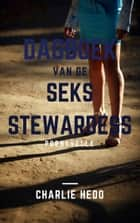 Dagboek van de Seksstewardess ebook by Charlie Hedo