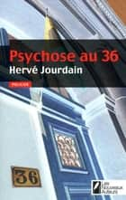 Psychose au 36 ebook by Herve Jourdain